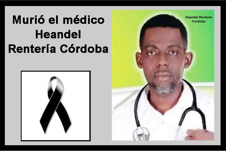 Murió el médico Heandel Rentería Córdoba - Chocó 7 días